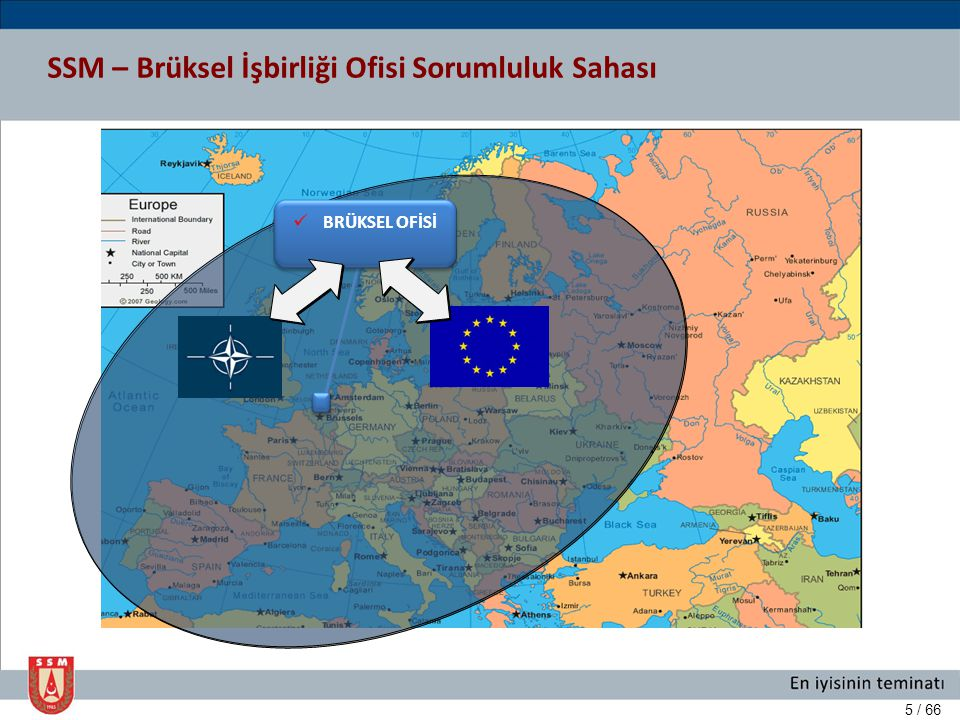 6 / 66 SSM İşbirliği Ofisinin Vazifesi  NATO'ya ve Avrupa ülkelerine Türk savunma Sanayii ürünlerinin ihracatını artırmak.