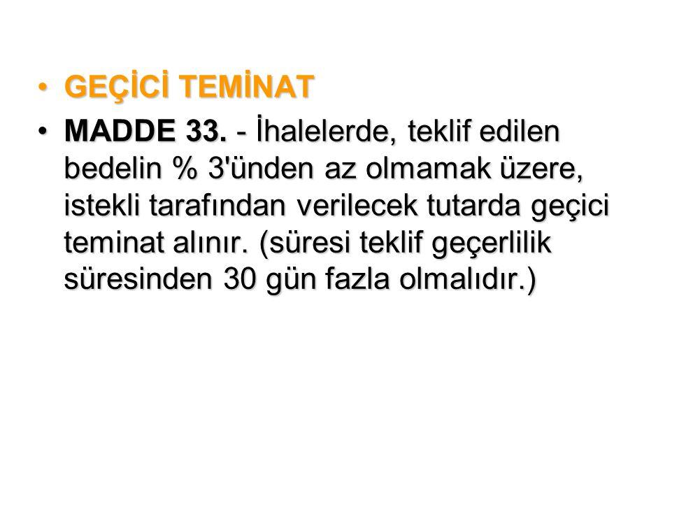 •GEÇİCİ TEMİNAT •MADDE 33.