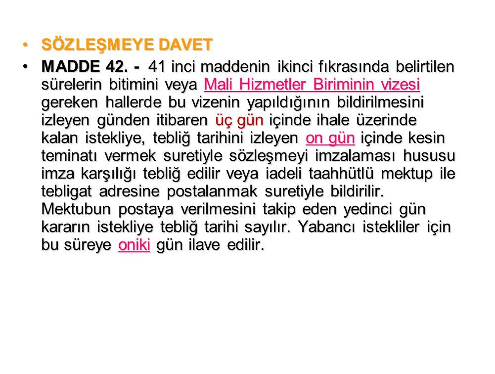 •SÖZLEŞMEYE DAVET •MADDE 42.