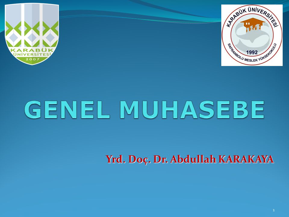Yrd. Doç. Dr. Abdullah KARAKAYA 1
