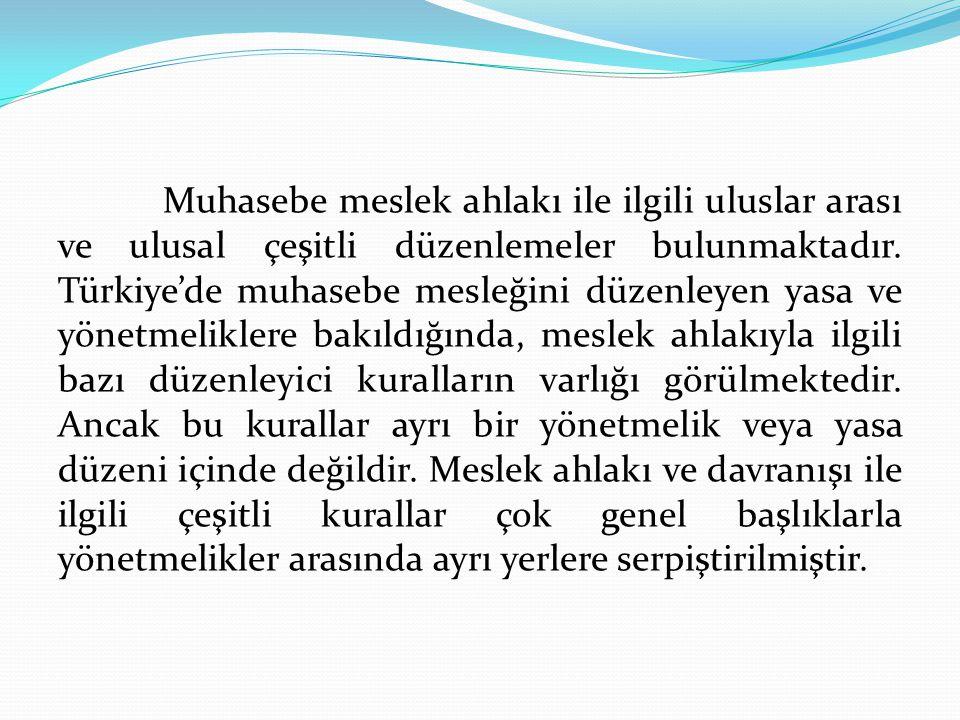 Muhasebe meslek ahlakı ile ilgili uluslar arası ve ulusal çeşitli düzenlemeler bulunmaktadır. Türkiye'de muhasebe mesleğini düzenleyen yasa ve yönetme