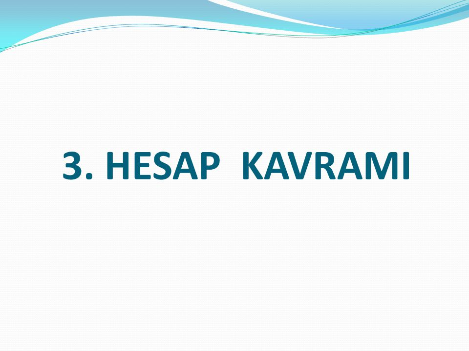 3. HESAP KAVRAMI