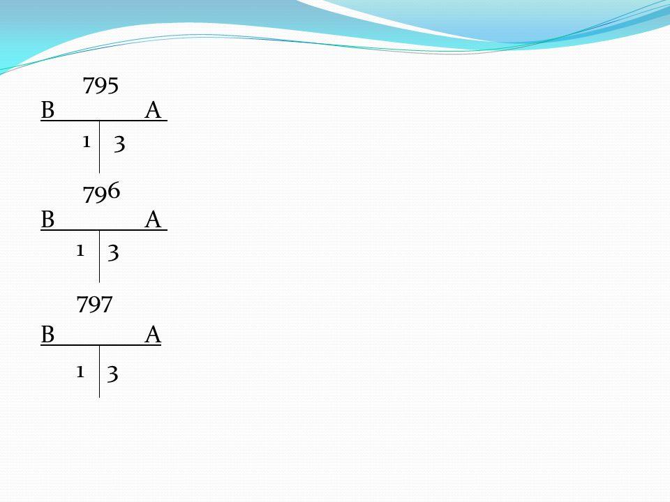 795 B A 1 3 796 B A 1 3 797 B A 13