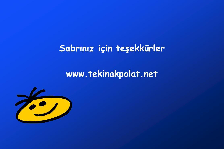 Sabrınız için teşekkürler www.tekinakpolat.net