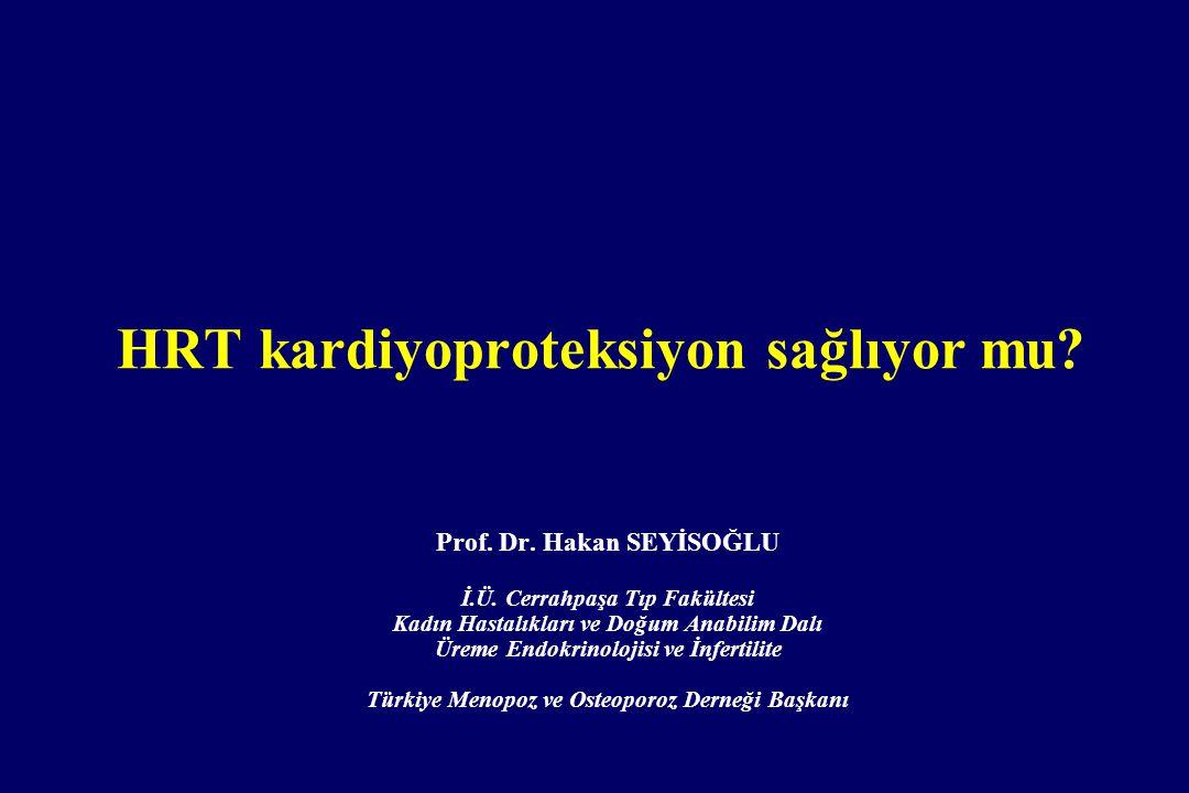 HRT kardiyoproteksiyon sağlıyor mu.Prof. Dr. Hakan SEYİSOĞLU İ.Ü.