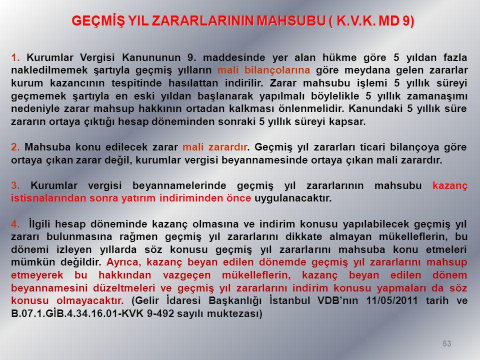 GEÇMİŞ YIL ZARARLARININ MAHSUBU ( K.V.K.MD 9) 1. Kurumlar Vergisi Kanununun 9.