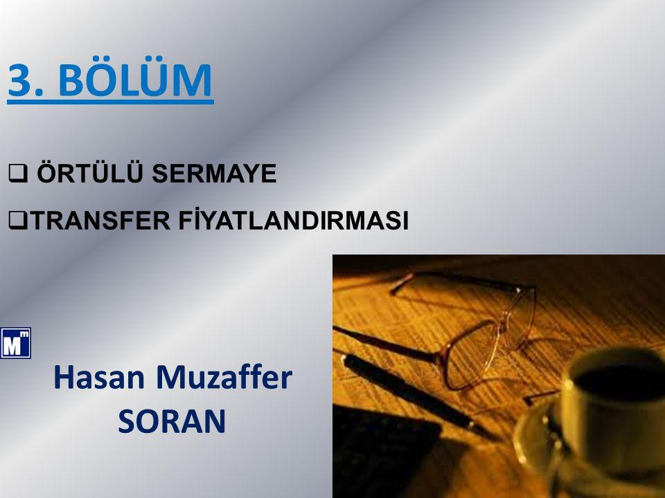 3. BÖLÜM Hasan Muzaffer SORAN 70  ÖRTÜLÜ SERMAYE  TRANSFER FİYATLANDIRMASI
