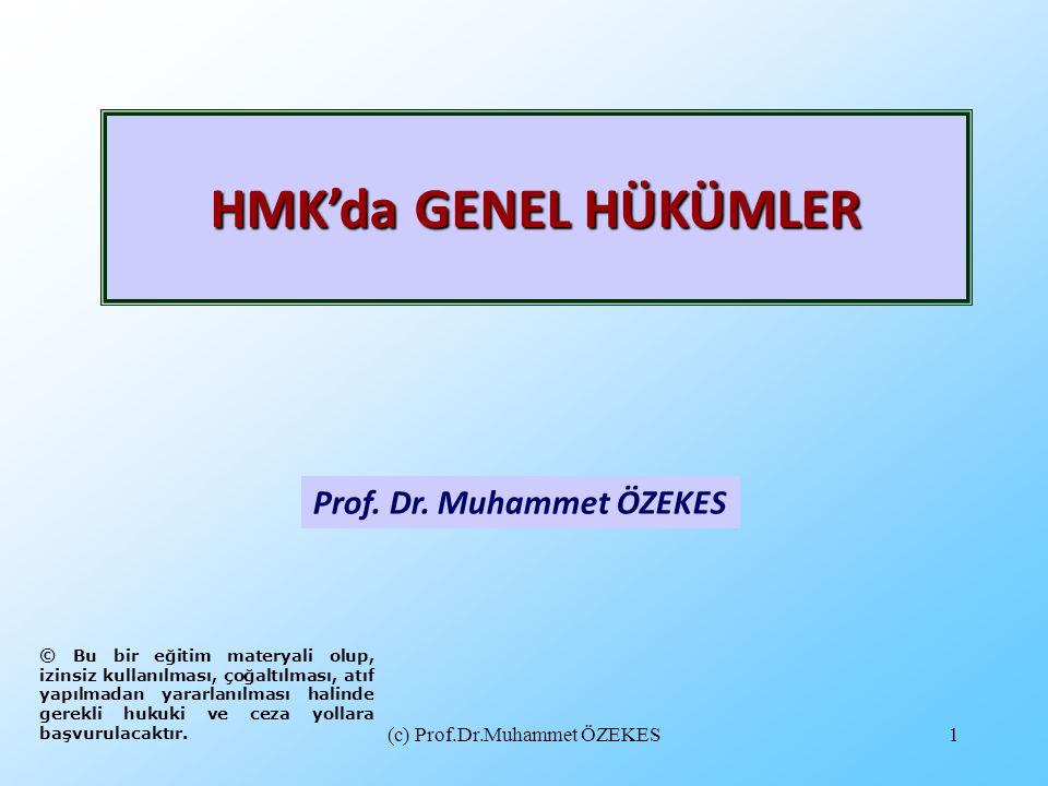 (c) Prof.Dr.Muhammet ÖZEKES1 Prof. Dr. Muhammet ÖZEKES HMK'da GENEL HÜKÜMLER © Bu bir eğitim materyali olup, izinsiz kullanılması, çoğaltılması, atıf