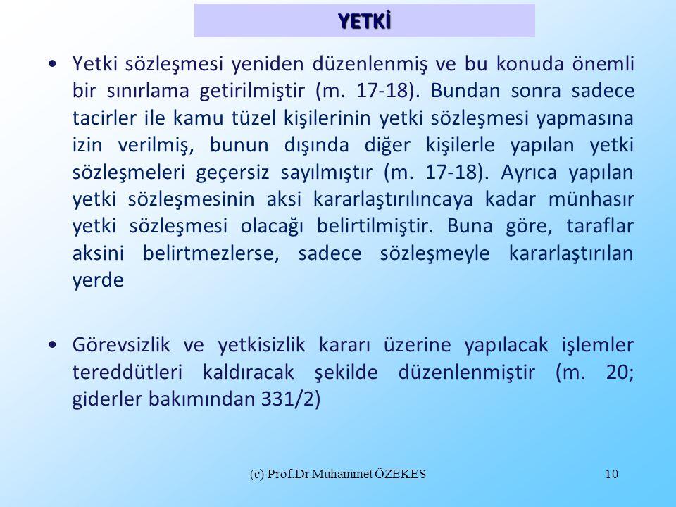 (c) Prof.Dr.Muhammet ÖZEKES10 •Yetki sözleşmesi yeniden düzenlenmiş ve bu konuda önemli bir sınırlama getirilmiştir (m. 17-18). Bundan sonra sadece ta