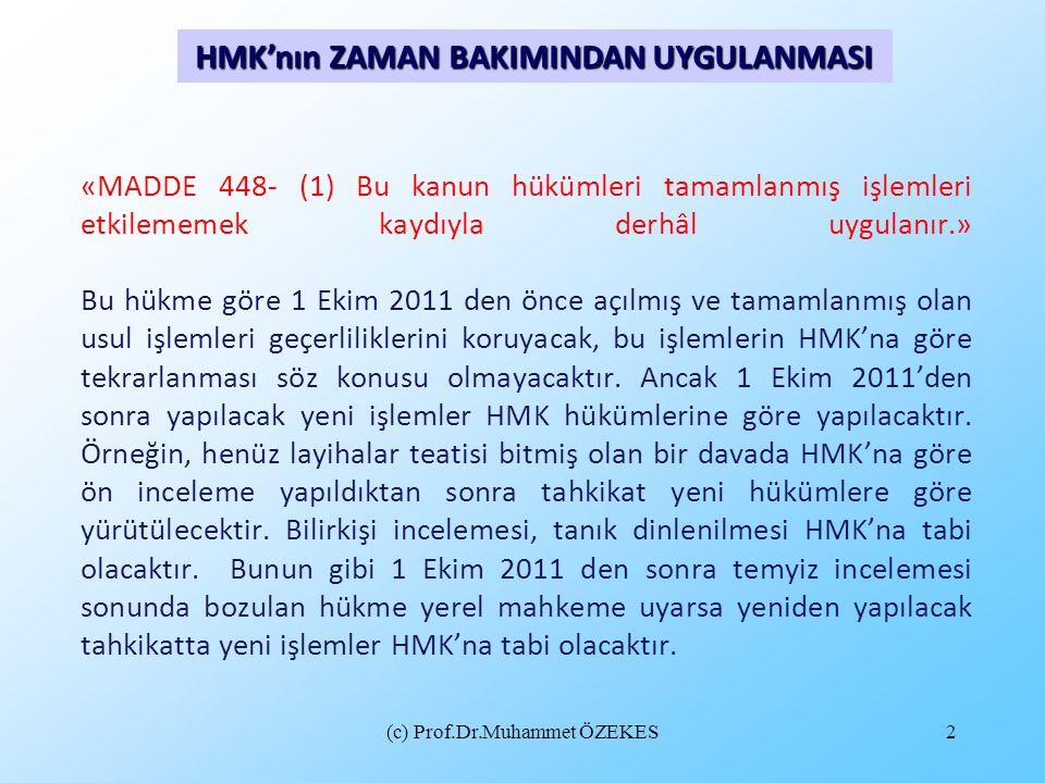 «MADDE 448- (1) Bu kanun hükümleri tamamlanmış işlemleri etkilememek kaydıyla derhâl uygulanır.» Bu hükme göre 1 Ekim 2011 den önce açılmış ve tamamla