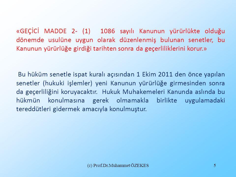 «GEÇİCİ MADDE 2- (1) 1086 sayılı Kanunun yürürlükte olduğu dönemde usulüne uygun olarak düzenlenmiş bulunan senetler, bu Kanunun yürürlüğe girdiği tar