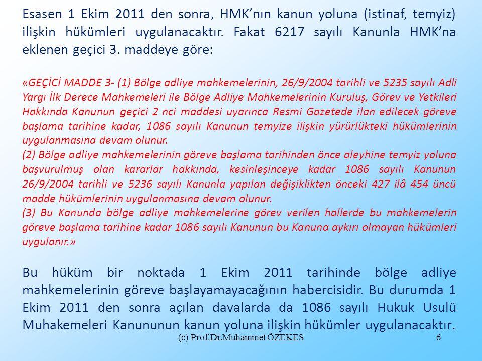 Esasen 1 Ekim 2011 den sonra, HMK'nın kanun yoluna (istinaf, temyiz) ilişkin hükümleri uygulanacaktır. Fakat 6217 sayılı Kanunla HMK'na eklenen geçici