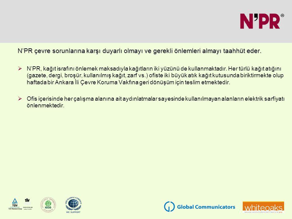N'PR çevre sorunlarına karşı duyarlı olmayı ve gerekli önlemleri almayı taahhüt eder.