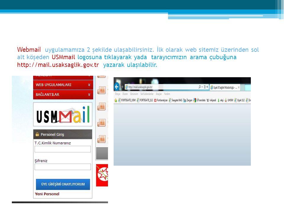Webmail uygulamamıza 2 şekilde ulaşabilirsiniz.