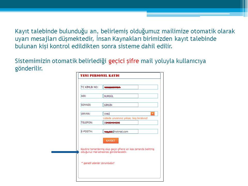 Kayıt talebinde bulunan kişi, daha önceden veritabanımızda kayıtlı ise yeni kayıt talebi gerçekleştirilemez.
