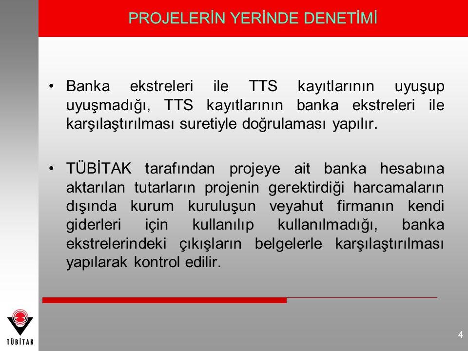 •Banka ekstreleri ile TTS kayıtlarının uyuşup uyuşmadığı, TTS kayıtlarının banka ekstreleri ile karşılaştırılması suretiyle doğrulaması yapılır. •TÜBİ