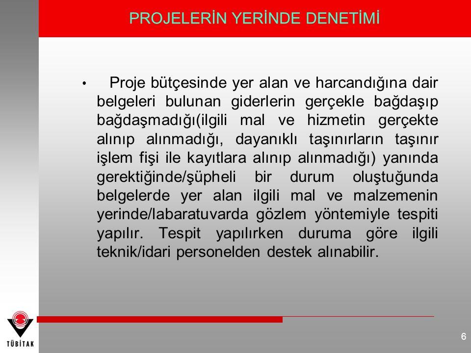 • Proje bütçesinde yer alan ve harcandığına dair belgeleri bulunan giderlerin gerçekle bağdaşıp bağdaşmadığı(ilgili mal ve hizmetin gerçekte alınıp al