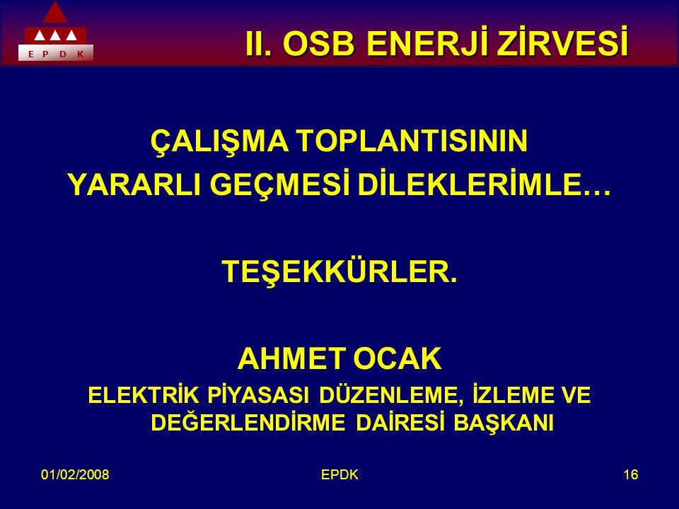 E P D K 01/02/2008EPDK16 II.