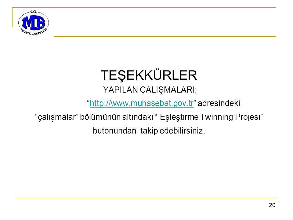 """20 TEŞEKKÜRLER YAPILAN ÇALIŞMALARI; """"http://www.muhasebat.gov.tr"""" adresindekihttp://www.muhasebat.gov.tr """"çalışmalar"""" bölümünün altındaki """" Eşleştirme"""