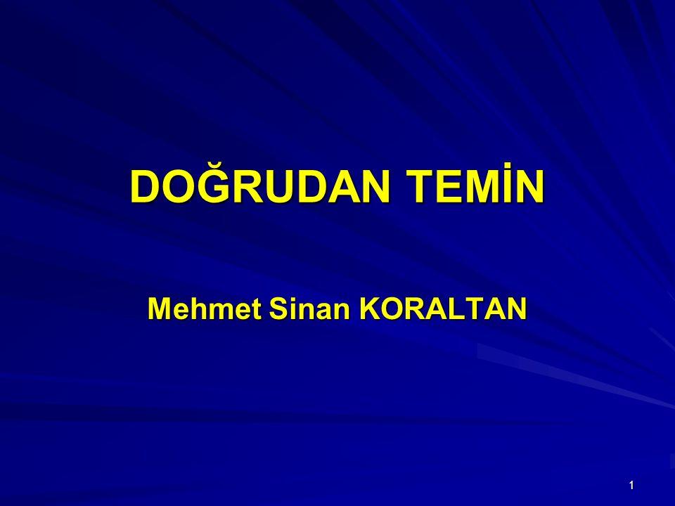 1 DOĞRUDAN TEMİN Mehmet Sinan KORALTAN