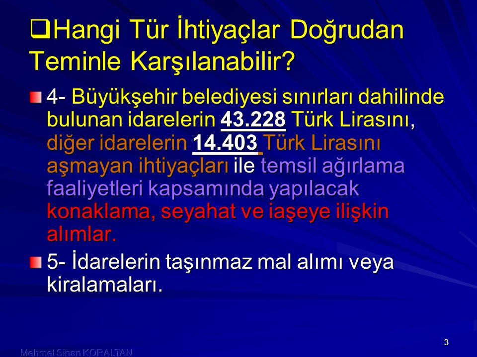 3 4- Büyükşehir belediyesi sınırları dahilinde bulunan idarelerin 43.228 Türk Lirasını, diğer idarelerin 14.403 Türk Lirasını aşmayan ihtiyaçları ile temsil ağırlama faaliyetleri kapsamında yapılacak konaklama, seyahat ve iaşeye ilişkin alımlar.