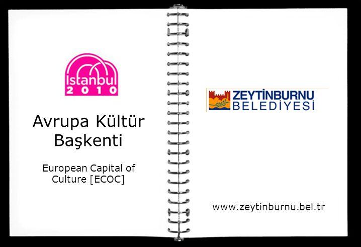 Avrupa Kültür Başkenti European Capital of Culture [ECOC] www.zeytinburnu.bel.tr