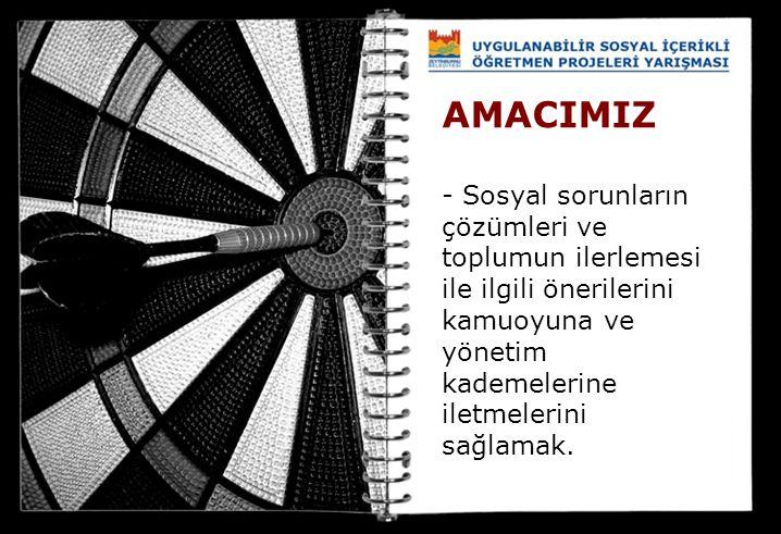 AMACIMIZ - Sosyal sorunların çözümleri ve toplumun ilerlemesi ile ilgili önerilerini kamuoyuna ve yönetim kademelerine iletmelerini sağlamak.