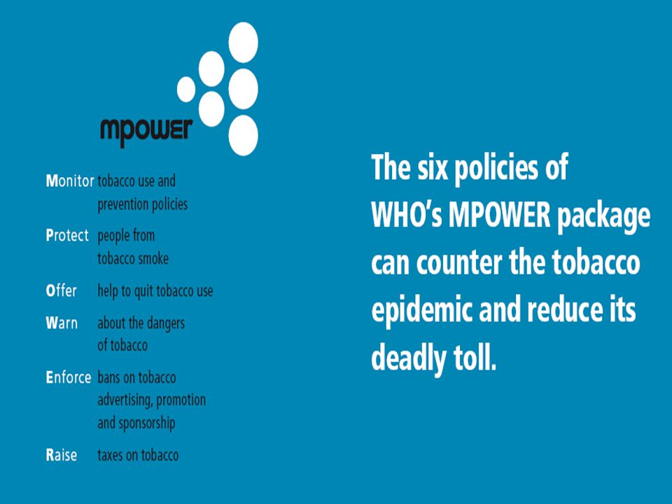 Dünya Sağlık Örgütü Bloomberg Küresel Girişimi 2007 (Türkiye) •Ulusal Tütün Kontrolü Program Sorumlusu •Ulusal Tütün Kontrol Eylem Planı 2008-2012 (teknik ve finansal destek) •İrlanda çalışma gezisi •4207 yasa çalışmalarına destek •Ülke Tütün Kontrol Raporu •Proje Destekleri (Teknik – Finansal) ve eğitimleri •Mevcut Durumun Belirlenmesi (Yetişkin Sigara Anketi) –Sağlık Bakanlığı – TUİK- HASUDER –Mart 2008'de başlayacak (15 ülke içerisinde araştırmayı tamamlayan ilk ülke Türkiye olacaktır.) •Sağlık Çalışanları Anketi (5600 kişi) •Tütün Ekonomisi Çalışması