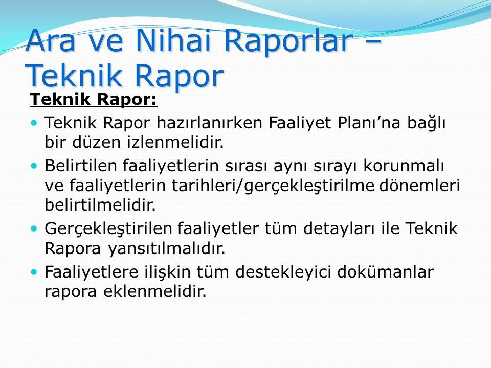 Ara ve Nihai Raporlar – Teknik Rapor Teknik Rapor:  Teknik Rapor hazırlanırken Faaliyet Planı'na bağlı bir düzen izlenmelidir.  Belirtilen faaliyetl