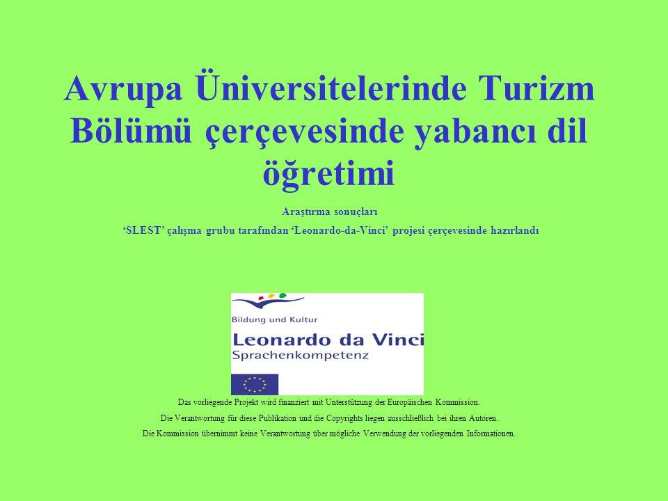 Avrupa Üniversitelerinde Turizm Bölümü çerçevesinde yabancı dil öğretimi Araştırma sonuçları 'SLEST' çalışma grubu tarafından 'Leonardo-da-Vinci' proj