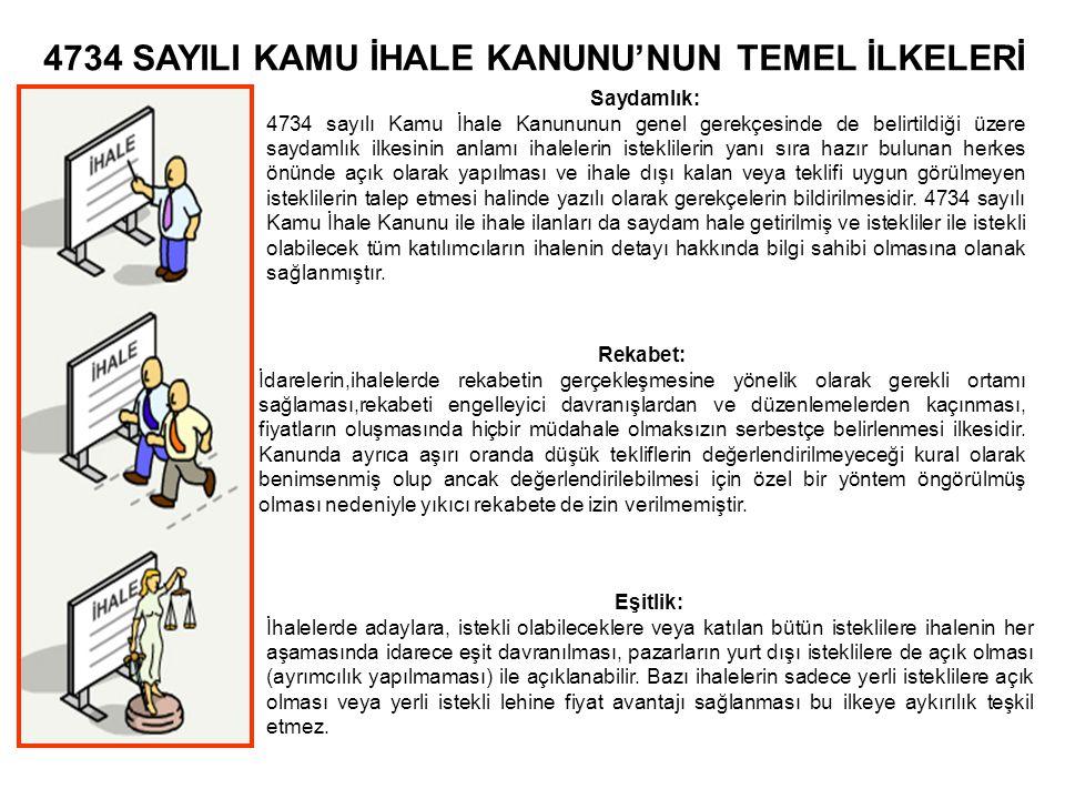 4734 SAYILI KAMU İHALE KANUNU'NUN TEMEL İLKELERİ Saydamlık: 4734 sayılı Kamu İhale Kanununun genel gerekçesinde de belirtildiği üzere saydamlık ilkesi