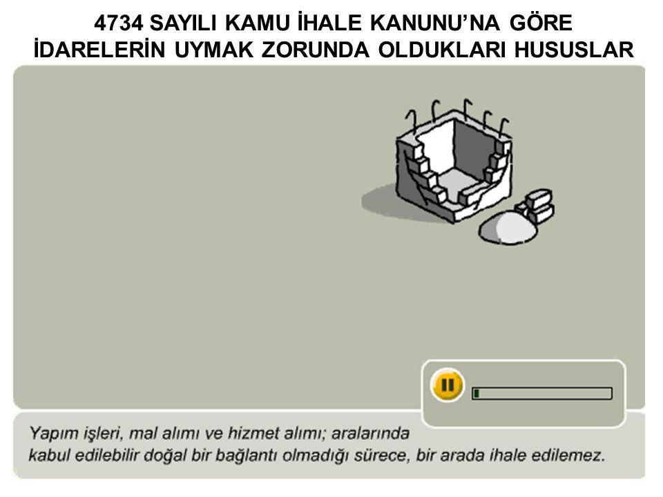 4734 SAYILI KAMU İHALE KANUNU'NA GÖRE İDARELERİN UYMAK ZORUNDA OLDUKLARI HUSUSLAR