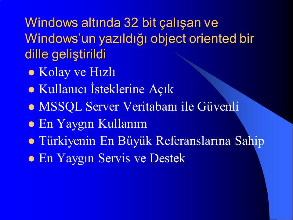 Windows altında 32 bit çalışan ve Windows'un yazıldığı object oriented bir dille geliştirildi  Kolay ve Hızlı  Kullanıcı İsteklerine Açık  MSSQL Se