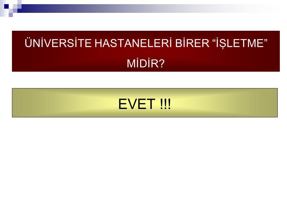 ÜNİVERSİTE HASTANELERİ BİRER İŞLETME MİDİR? EVET !!!