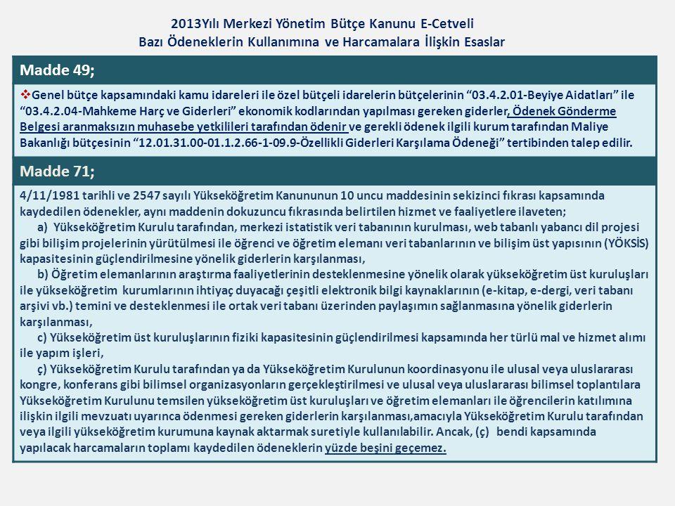 2013Yılı Merkezi Yönetim Bütçe Kanunu E-Cetveli Bazı Ödeneklerin Kullanımına ve Harcamalara İlişkin Esaslar Madde 49;  Genel bütçe kapsamındaki kamu