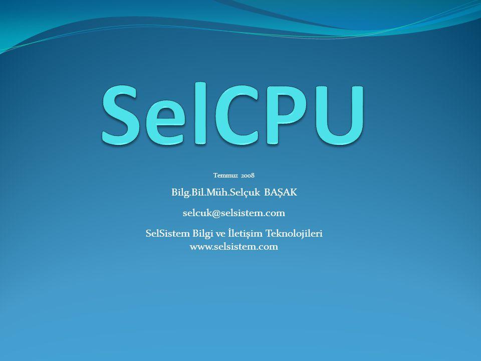Temmuz 2008 Bilg.Bil.Müh.Selçuk BAŞAK selcuk@selsistem.com SelSistem Bilgi ve İletişim Teknolojileri www.selsistem.com