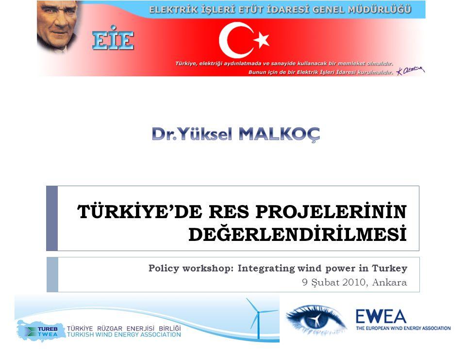 TÜRKİYE'DE RES PROJELERİNİN DEĞERLENDİRİLMESİ Policy workshop: Integrating wind power in Turkey 9 Şubat 2010, Ankara