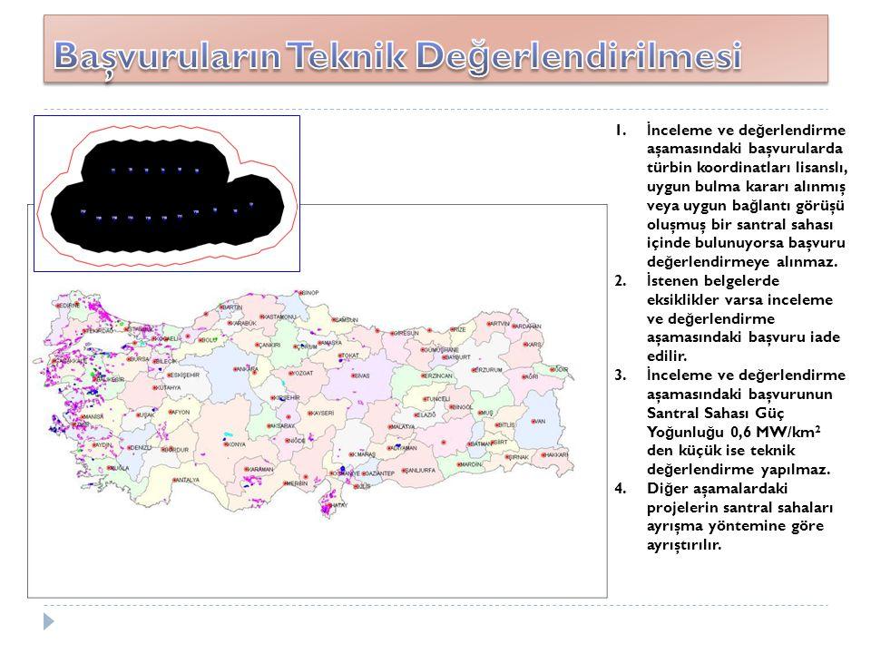 1. İ nceleme ve de ğ erlendirme aşamasındaki başvurularda türbin koordinatları lisanslı, uygun bulma kararı alınmış veya uygun ba ğ lantı görüşü oluşm