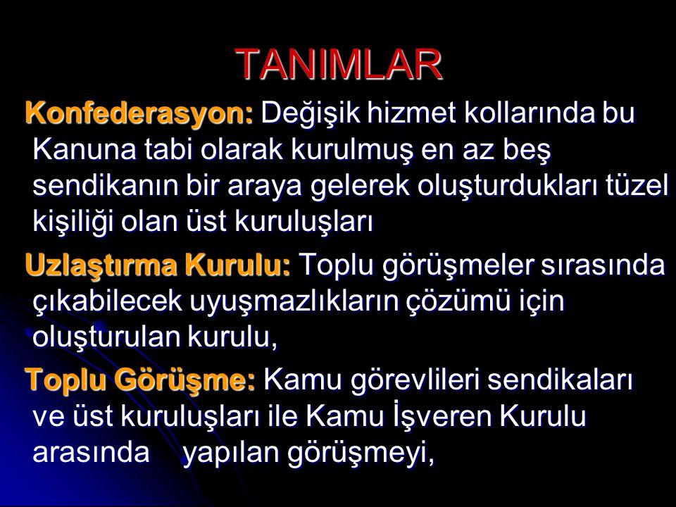 Kuruluş Esasları  Sendikalar hizmet kolu esasına göre, Türkiye çapında faaliyette bulunmak amacıyla bir hizmet kolundaki kamu işyerlerinde çalışan kamu görevlileri tarafından kurulur.