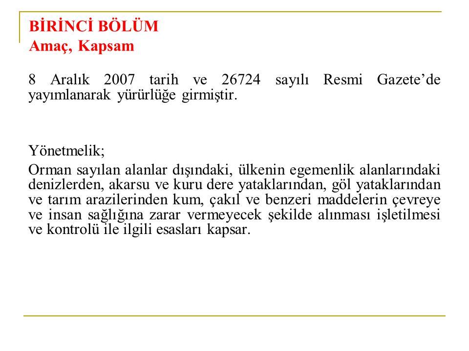 BİRİNCİ BÖLÜM Amaç, Kapsam 8 Aralık 2007 tarih ve 26724 sayılı Resmi Gazete'de yayımlanarak yürürlüğe girmiştir. Yönetmelik; Orman sayılan alanlar dış