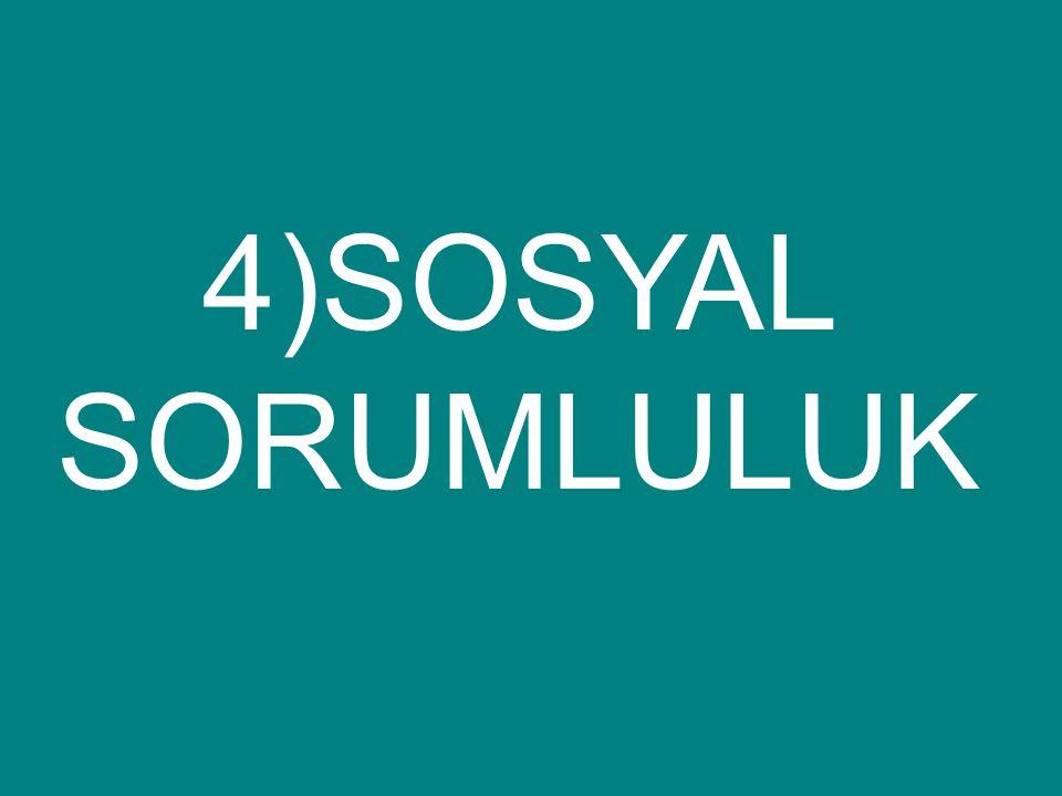 4)SOSYAL SORUMLULUK