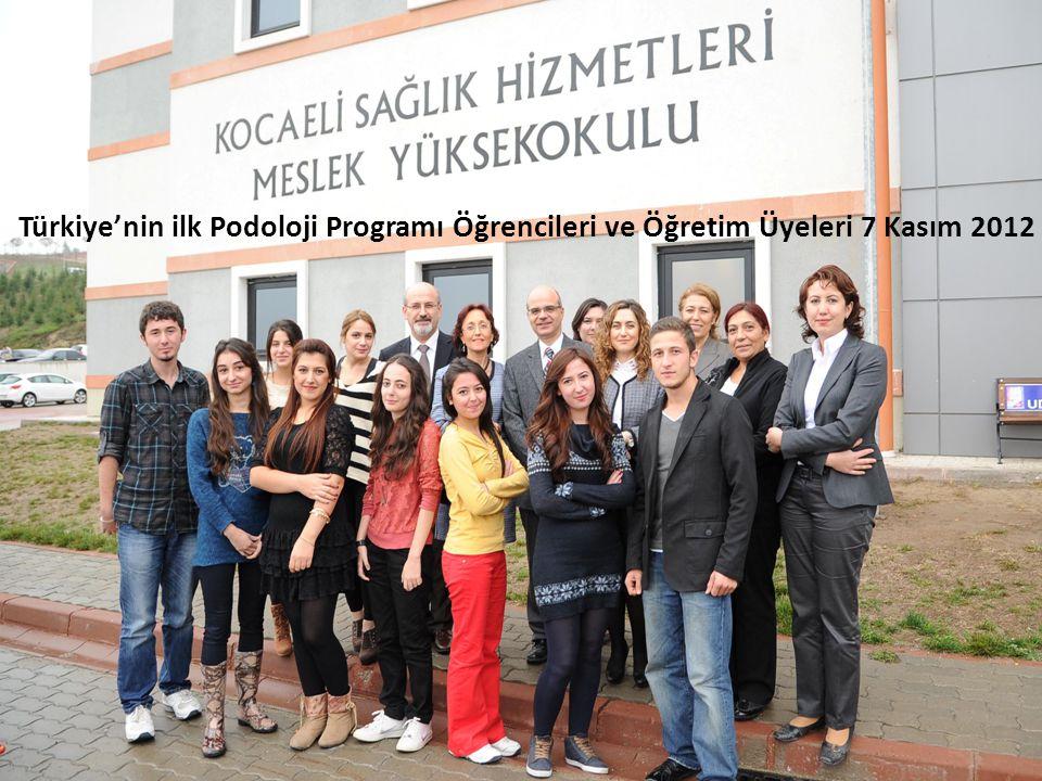 Türkiye'nin ilk Podoloji Programı Öğrencileri ve Öğretim Üyeleri 7 Kasım 2012