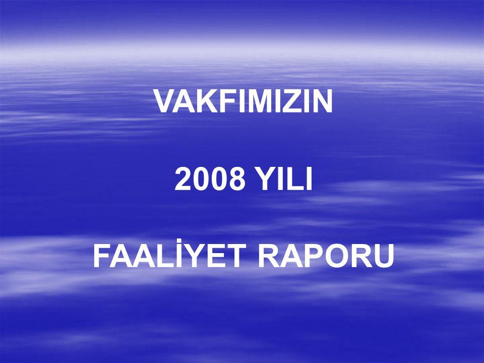 VAKFIMIZIN 2008 YILI FAALİYET RAPORU