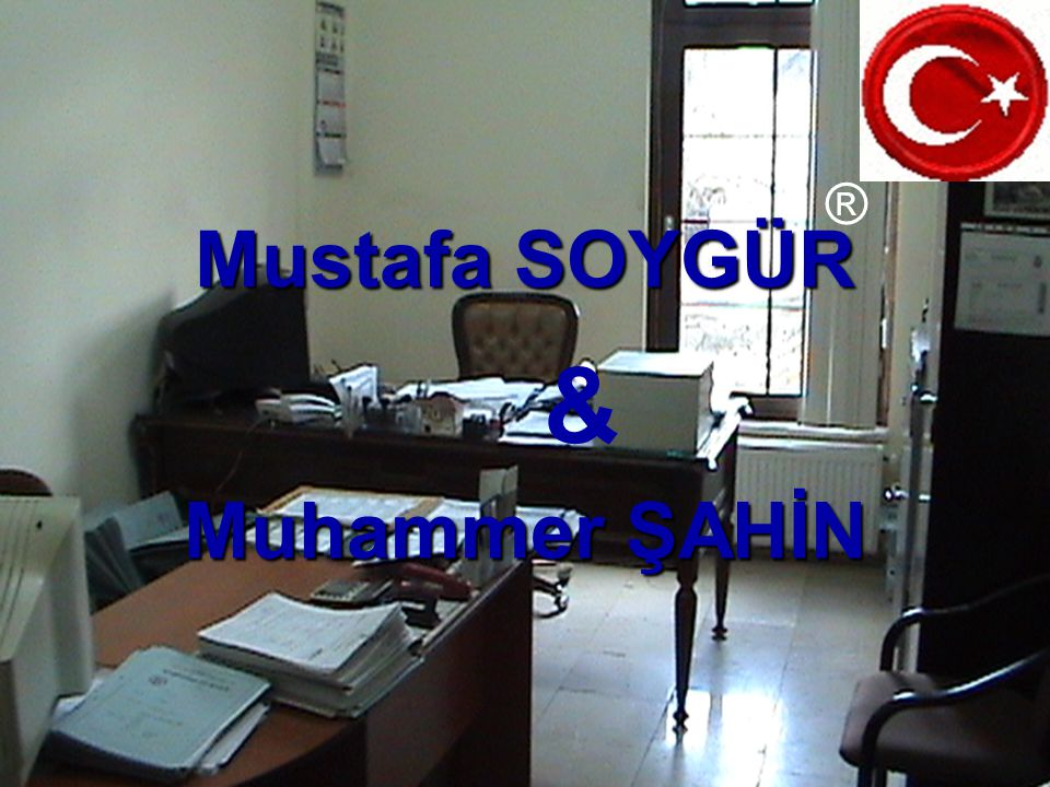 TIKLAYINIZ Mustafa SOYGÜR & Muhammer ŞAHİN ®