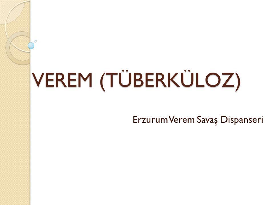 VEREM (TÜBERKÜLOZ) Erzurum Verem Savaş Dispanseri