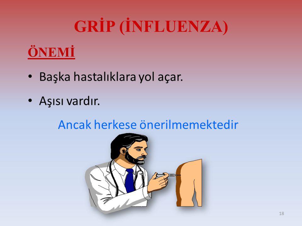 GRİP (İNFLUENZA) ÖNEMİ • Başka hastalıklara yol açar.