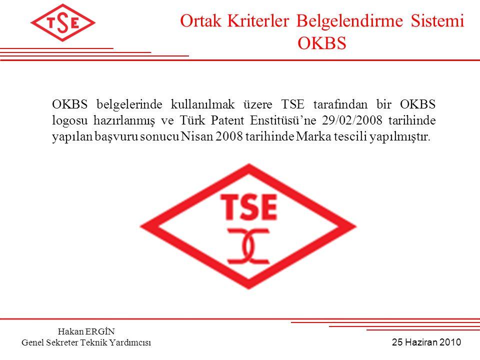 25 Haziran 2010 Hakan ERGİN Genel Sekreter Teknik Yardımcısı OKBS belgelerinde kullanılmak üzere TSE tarafından bir OKBS logosu hazırlanmış ve Türk Pa