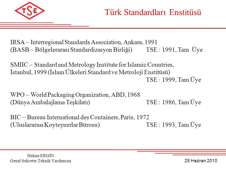 25 Haziran 2010 Hakan ERGİN Genel Sekreter Teknik Yardımcısı IRSA – Interregional Standards Association, Ankara, 1991 (BASB – Bölgelerarası Standardiz