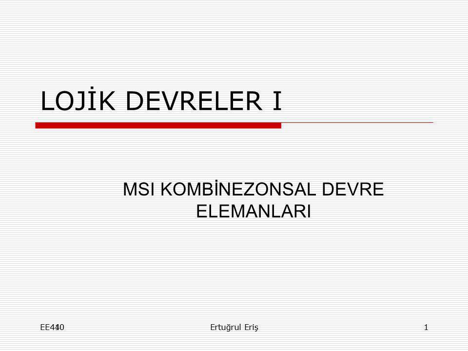 ORTA ÖLÇEKLİ (MSI)4 BİTLİK PARALEL TOPLAYICI DEVRESİ EE440Ertuğrul Eriş2