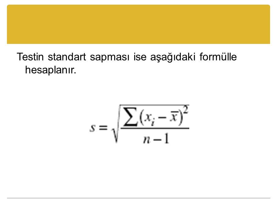 Testin standart sapması ise aşağıdaki formülle hesaplanır.